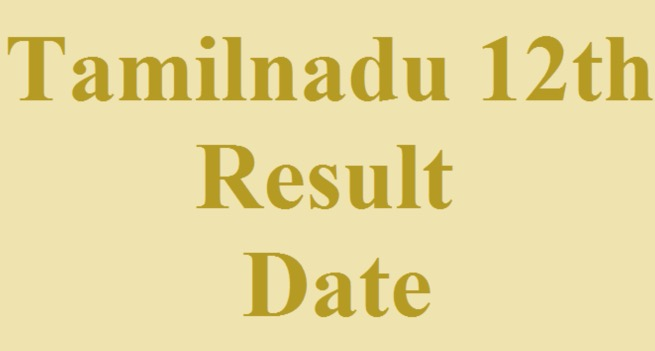 tamil nadu 12th result date