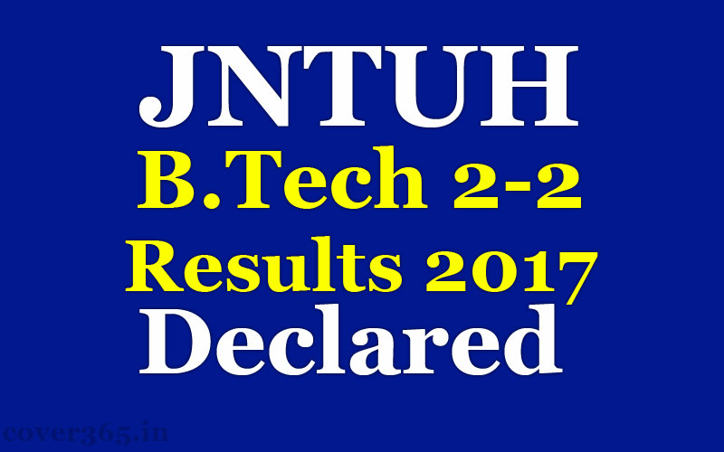 JNTUH B Tech 2 2 Results 2017 declared