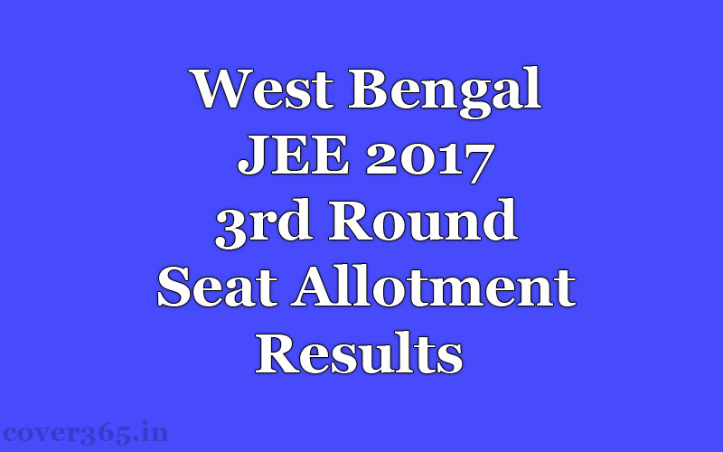 WBJEE 2017 3rd Round of Seat Allotment Results