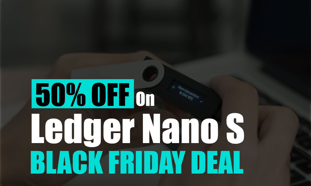 Ledger Nano S Black Friday Discount available now